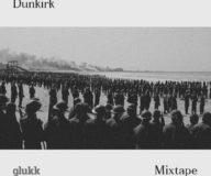 Dunkirk Mixtape